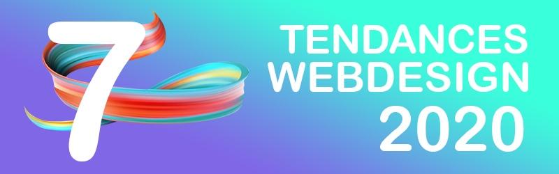 Top 7 des Tendances du Webdesign en 2020