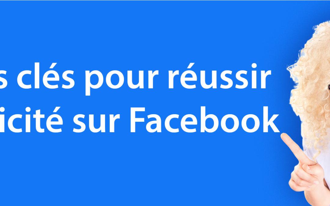 Comment réussir sa campagne de pub sur Facebook ? : Les 7 étapes clés