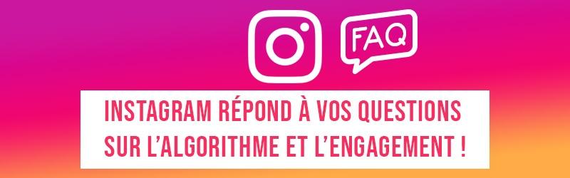 Instagram répond officiellement à toutes vos questions sur son algorithme !